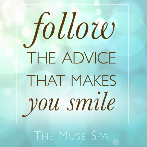 Follow the advice that makes you smile