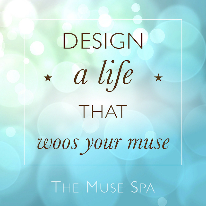 design a life that woos your muse